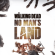 The Walking Dead: No Man's Land
